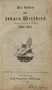 Az ifjú Werther szenvedéseinek első kiadása, 1774-ből -- Die Leiden des jungen Werthers . Erster Theil. Leipzig, in der Weygandschen Buchhandlung. 1774.