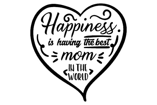 Happiness is having the best mom in... SVG Cut Files