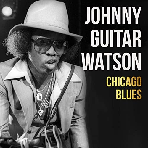 """Johnny cash touched generations of people for five decades in every genre of music. JOHNNY """"GUITAR"""" WATSON """"Chicago Blues"""""""