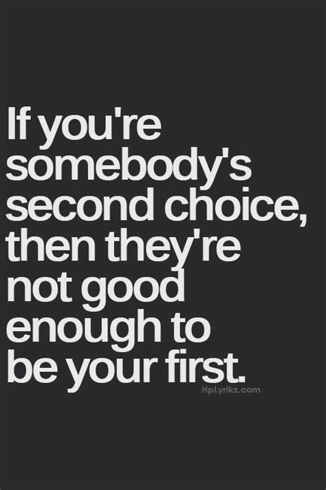 Second Choice Quotes : second, choice, quotes, Quotes, About, Being, Second, Choice, Someone