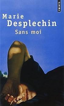 Télécharger Sans moi PDF Livre Marie Desplechin ~ Robin ...