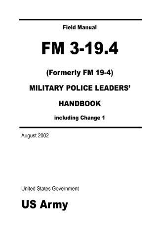 Download: Field Manual FM 3-19.4 (Formerly FM 19-4