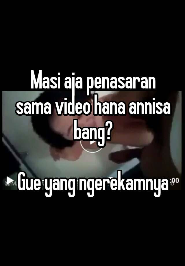 Video Mesum Hana Annisa : video, mesum, annisa, Annisa
