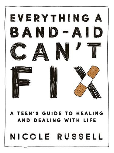 Free Download: Everything a Band-Aid Can't Fix: A Teen's
