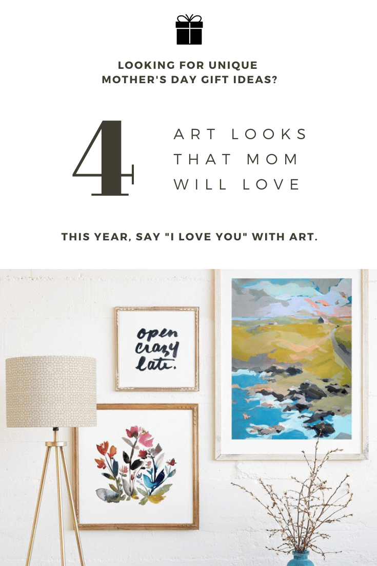Need Mother's Day Gift Ideas? 4 Gorgeous Art Looks Mom Will Love
