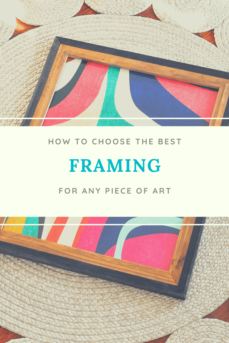 How to Choose Framing for Your Artwork
