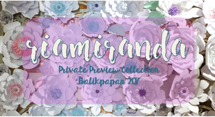 RiaMiranda Private Preview Collection Balikpapan