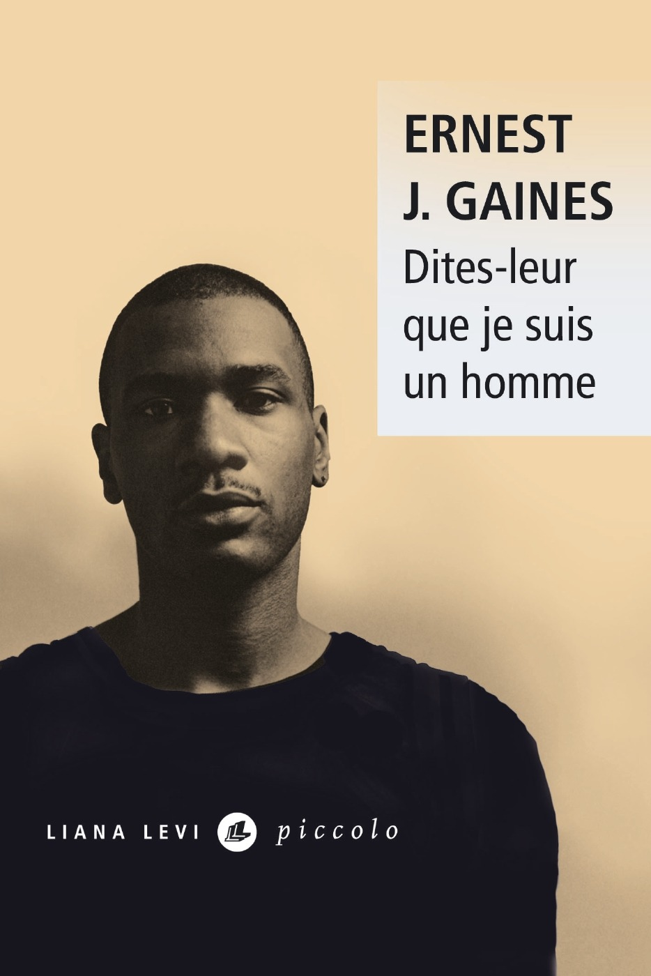 DITES-LEUR QUE JE SUIS UN HOMME . Ernest J.Gaines - Littér