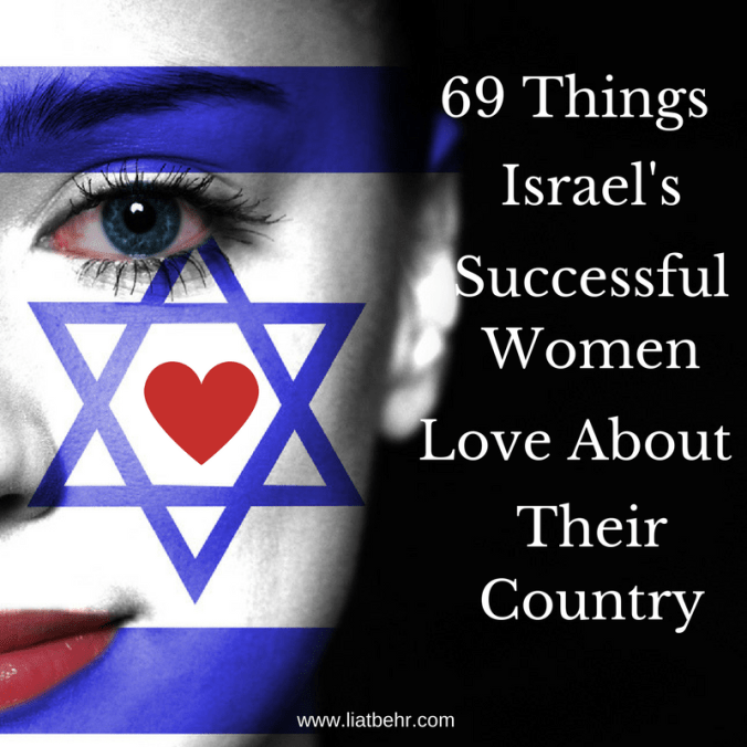 69 Things Israel's Successful Women Love About Israel