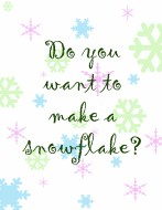 do-you-want-to-make-a-snowflake