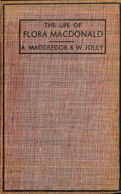 Cover of the book - The Life of Flora MacDonald