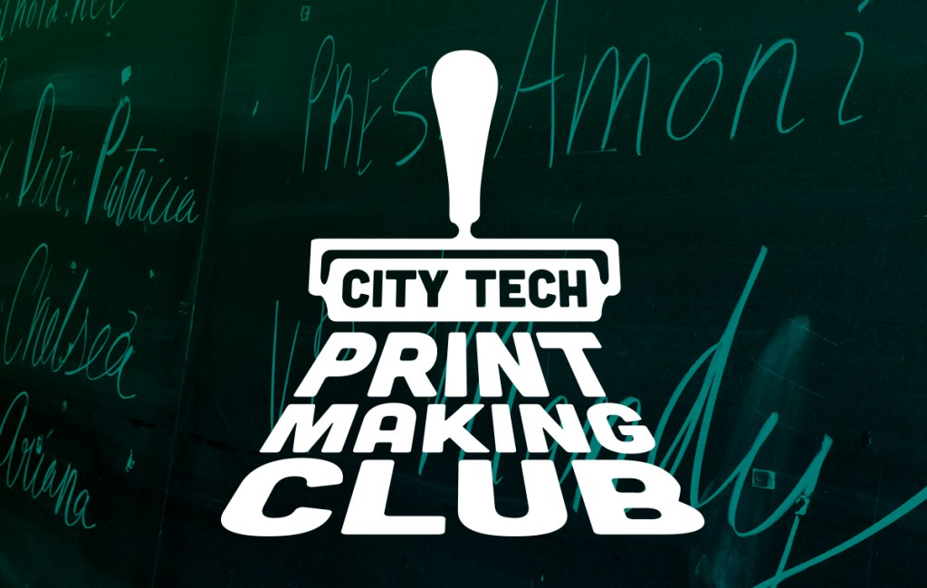 Purpose & Vision: City Tech Printmaking Club
