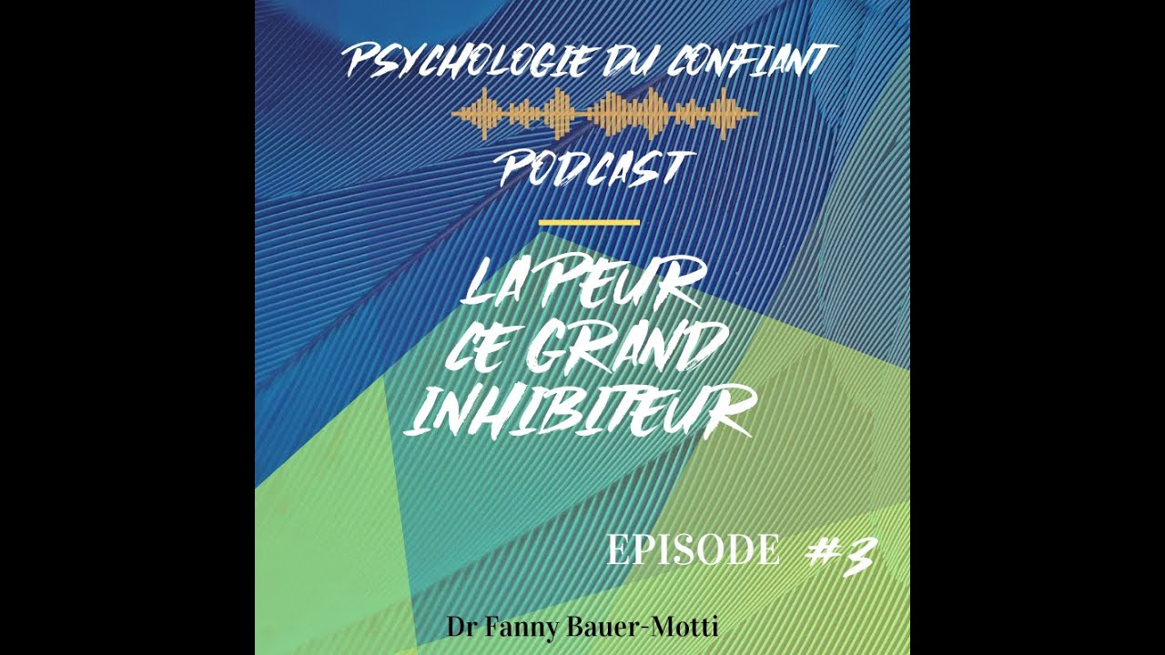 LA PEUR – PODCAST #3 – Psychologie du confiant
