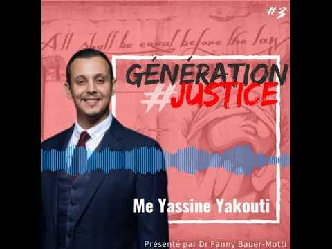 Génération Justice – Me Yassine Yakouti – Podcast