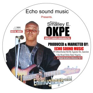 Smally Okpe releases two music albums to thrill Niger Deltans