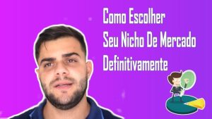 Nicho De Mercado: Como escolher um Nicho de Mercado Rápido e Fácil
