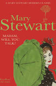 Madam will you talk by Mary Stewart
