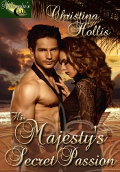 cover His Majestys Secret Passion by Christina Hollis