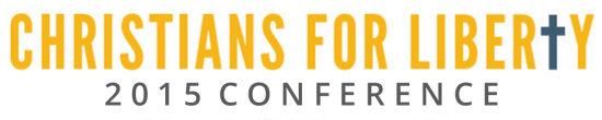 Christians for Liberty 2015 Conference