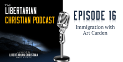 Ep 16: Immigration With Art Carden