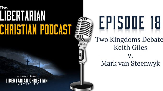 Ep 18: Debate: Keith Giles V. Mark Van Steenwyk On Two Kingdoms