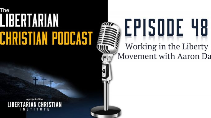 Ep 48: Working In The Liberty Movement With Aaron Day