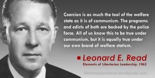 Leonard Read, Coercion, Statism, Statist, Meme, libertarian, voluntaryist, ancap, welfare state, communism, welfare statism, quote