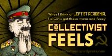 Collectivism, Leftist Academia, Statism, funny meme, cool memes, awesome artwork, illustration, comrade, socialism, cartoon, meme, libertarian, leftism, progressives, leftist, progressivism