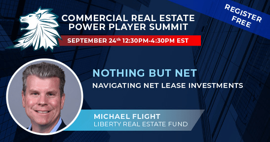 Picture of commercial real estate power player summit announcement featuring Michael Flight of Liberty Real Estate Fund.