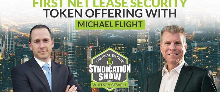 Picture of Michael Flight for The Real Estate Syndication Show with Whitney Sewell on the first net lease security token offering.