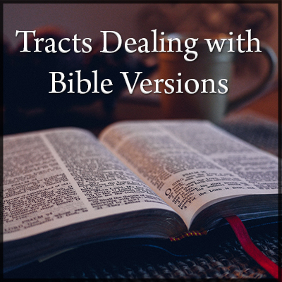 Tracts Dealing With Bible Versions