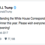 TRUMP'S BREAKING TWEET: Not Going To White House Correspondents Dinner