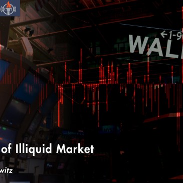 Consequences of an Illiquid Market FEATURED