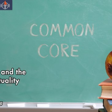 Common Core Quality Education War FEATURED