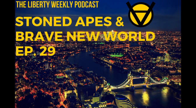 Stoned Apes & Brave New World Ep. 29