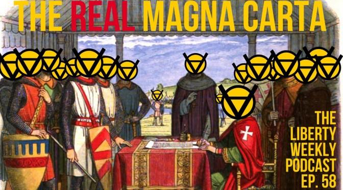 The Real Magna Carta Ep. 58