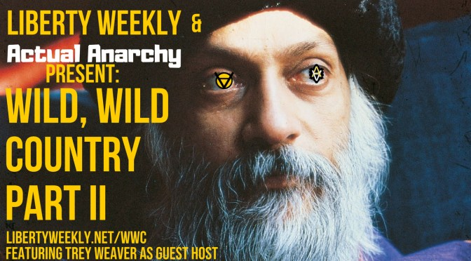 "Netflix's ""Wild, Wild Country"" – A Voluntaryist Analysis – Part II"