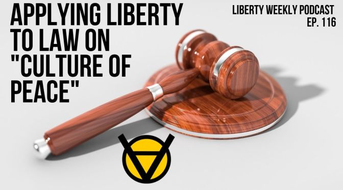 Applying Liberty to Law on Culture of Peace Ep. 116