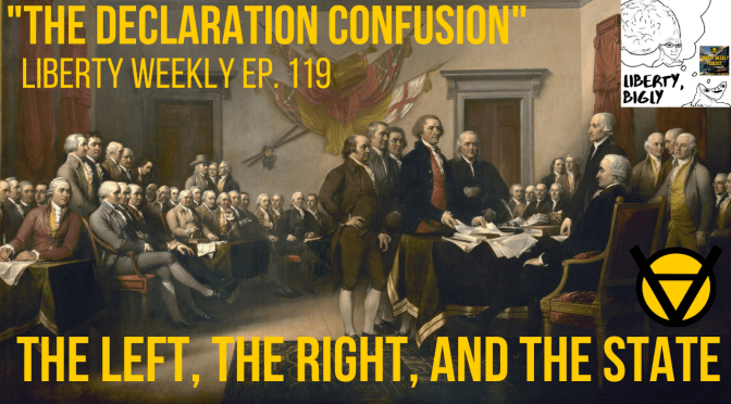 "Lew Rockwell's ""Declaration Confusion"" Ep. 119"