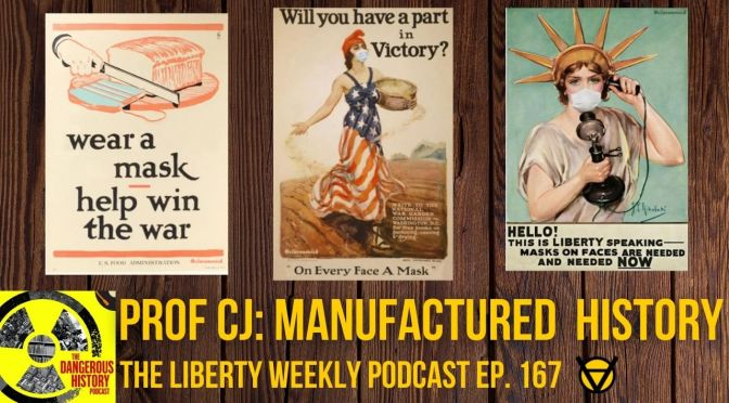 Prof CJ: Manufactured History Ep. 167