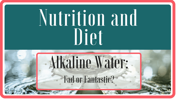 Alkaline Water – A Quick Look and Recipe