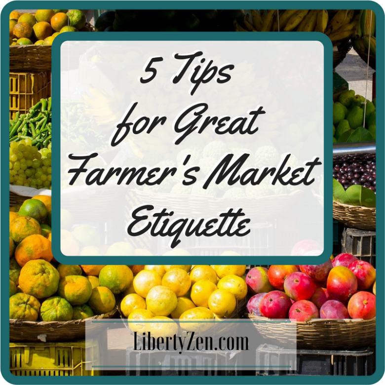5 Tips for Great Farmer's Market Etiquette