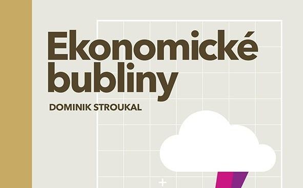 Recenze: <i>Ekonomické bubliny</i> od Dominika Stroukala