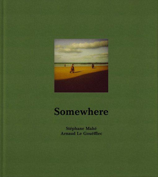 somewhere-couv-stephane-mahe
