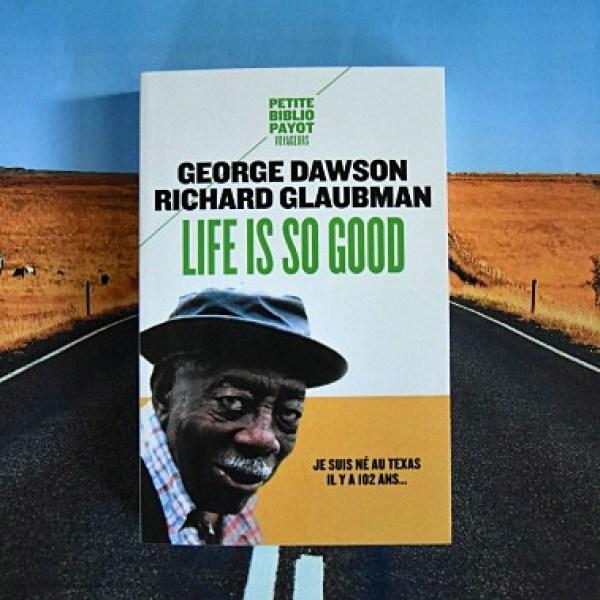 life-is-so-good-dawson-glaubman-payot-lefailler