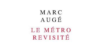 Marc Augé, Le Métro revisité