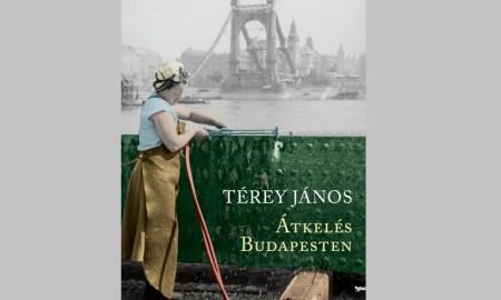 Ezt a könyvet előbb hátul nyisd ki! - Térey János Átkelés Budapesten