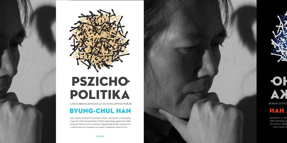 Byung-Chul Han Pszichopolitika
