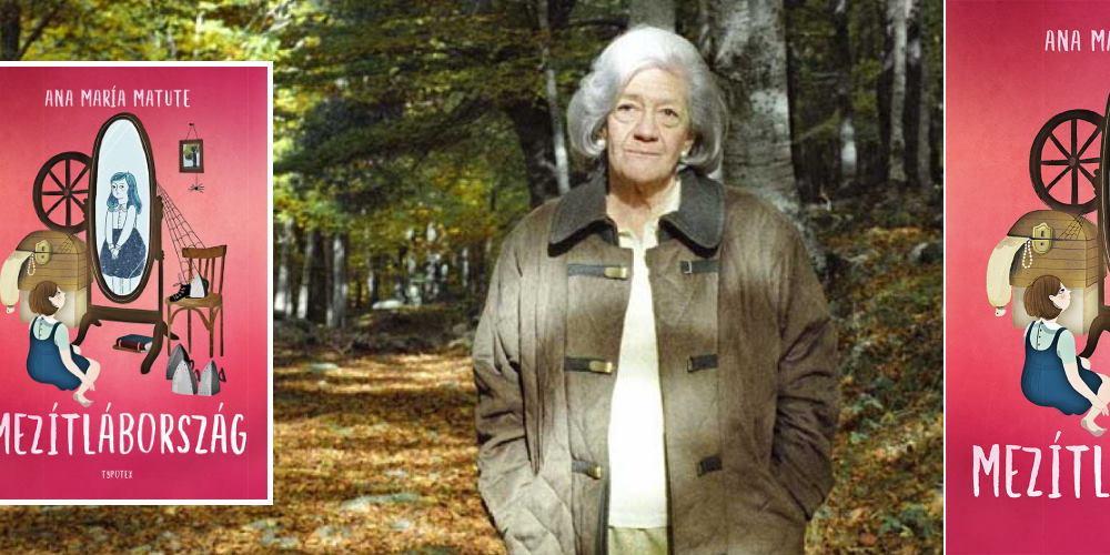 Ana María Matute: Mezítlábország