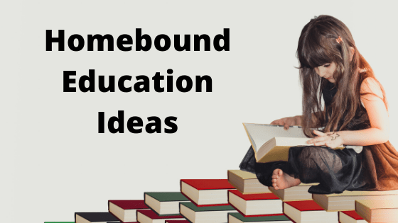 Homebound Education Ideas